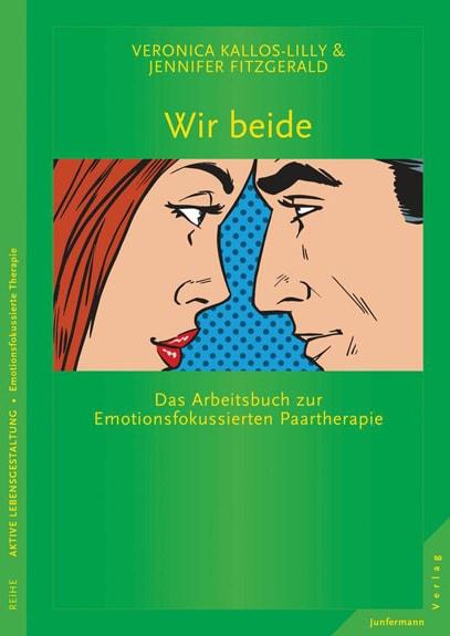 Wir Beide - Das Arbeitsbuch zur Emotionsfokussierten Paartherapie